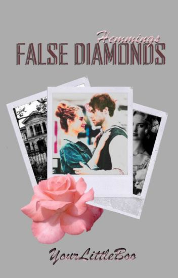 (Pisane wolno jak krew z dupy) False Diamonds {hemmings}