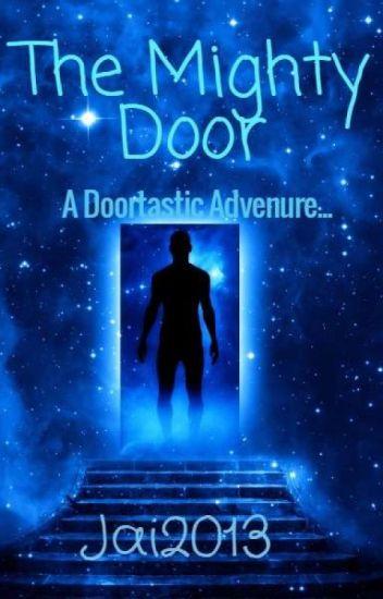 The Mighty Door  sc 1 st  Wattpad & The Mighty Door - Jai - Wattpad