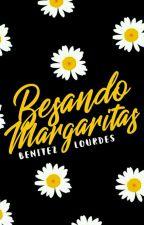 Besando margaritas | 1 | Completa by BenitezLourdes