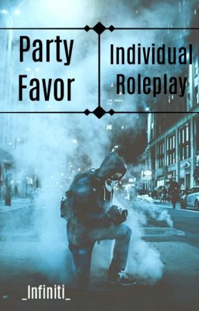 ◈Party Favor◈ ◈Individual Roleplay 2.0◈ by _Infiniti_