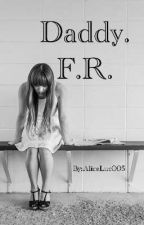 Daddy. F.R. [COMPLETA] by AliceLuc005