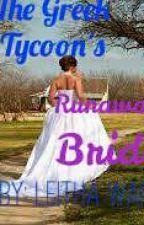 The Greek Tycoon's Runaway Bride By Leitha Wards by DesmoniqueDivine