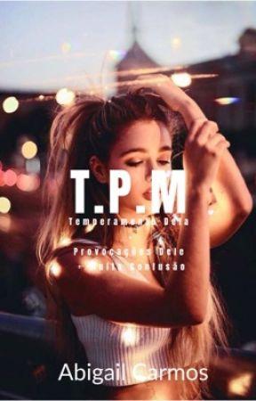 T.P.M - Um Romance Século XXI. by AbbyCarmos
