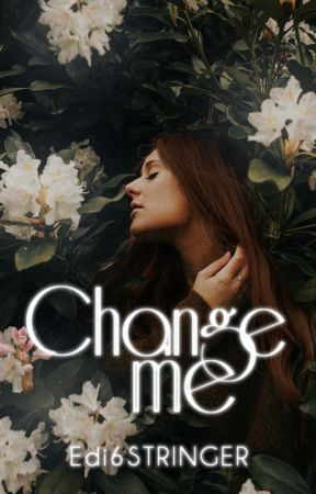 Change Me by Edi6STRINGER