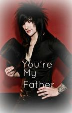 You're My Father by CamoBatman