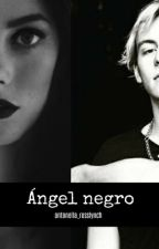 Ángel negro | Ross Lynch by Antonella_RossLynch