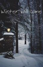 Winter Will Come by Ichiranramen