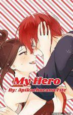 My hero ( A Todomomo story) by Apikachucanwrite