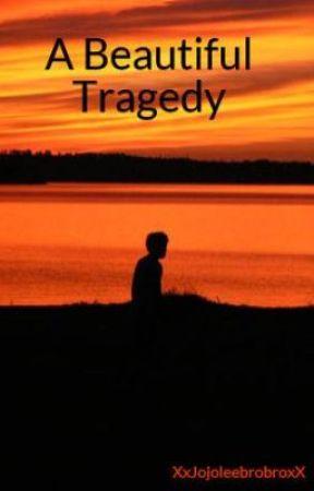 A Beautiful Tragedy by XxJojoleebrobroxX