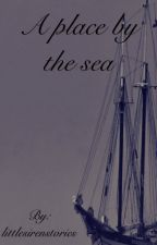A place by the sea by littlesirenstories