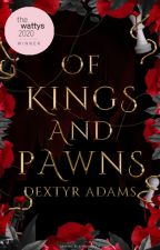 OF KINGS AND PAWNS // BXB by dextyrwrites