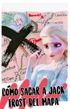 Cómo sacar a Jack Frost del mapa [Jelsa] by FaerFrost10