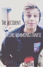The Accident (Luke Hemmings) by cloudhemmo