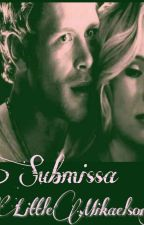 Submissa by littleMikaelsonV