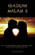 GAIRAH MALAM 2 by yukayuk823