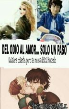 Del Odio Al Amor... Solo Un Paso  by LupiHaddockSnow
