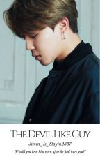 The Devil Like Guy [BTS Park Jimin Fanfiction] by Jimin_is_slayin2837