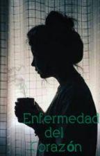 Enfermedad Del Corazon♡ by Diana28p