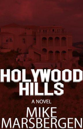 Holywood Hills: A Novel (Sample) by MadMikeMarsbergen