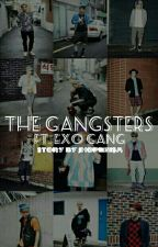 THE GANSTERS ft. EXO GANG [WAG BABASAHIN, KAJEJEHAN KO PA TO DATI] [COMPLETED] by jhopienism