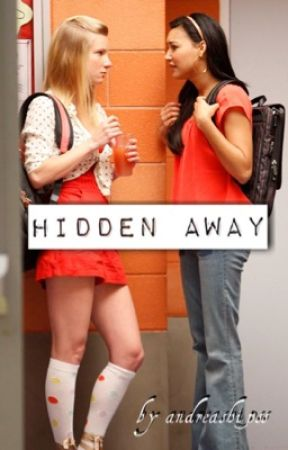 Hidden Away {brittana} by the_weird_fangirl_21