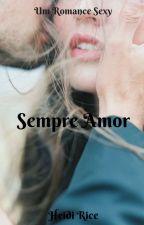 Sempre Amor by Anjo_Sombrio