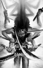 El Corazón de la Espada ( Zoro x lectora ) ( Roronoa Zoro x lectora ) by MonxaAshino
