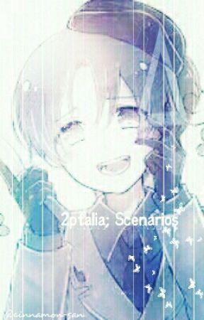 2p!Hetalia Scenarios - written by cinnamon-san  by cinnamon-san