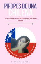 Piropos de una chilena by KiomeKagamine