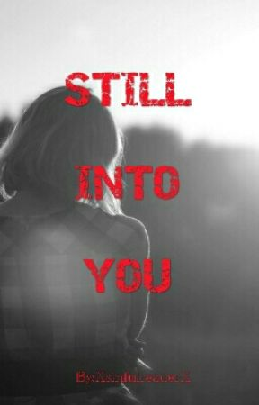 Still Into You (On-going) by XsinfulreaderX