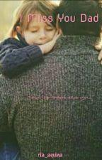 I Miss You Dad by ria_aquina