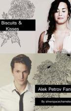 Biscuits & Kisses: Alek Petrov (NinelivesofChloeKing) fanfic by silverspacechameleon