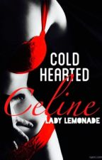 Cold-Hearted Celine by Lady_Lemonade_