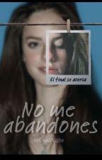No me abandones: El final se acerca by DeadNight_