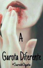 A garota diferente by SarahOgata