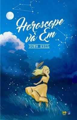 [Dung Keil] Horoscope Và Em
