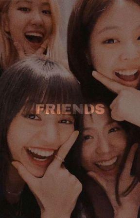 Friends || JENLISA by weirdoxlisa