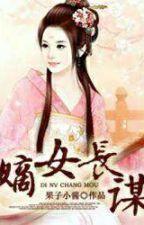 Đích Nữ Trường Mưu [ Edit ] _ Quả Tử Tiểu Tương  by khuynhvu1892