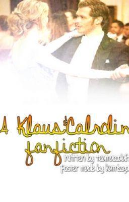 A Klaus & Caroline FanFic.