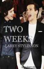 two weeks {Larry Stylinson} by imalarryshippah