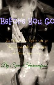Before You Go [BoyxBoy] by SproutShroomfood