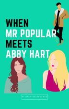 When Mr Popular meets Abby Hart #wattys2016 by SangeethaGowda