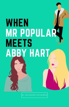 When Mr Popular meets Abby Hart #unpaidstory by SangeethaGowda