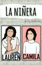 La Niñera||Camren G!P by Fifth_Harmonyfanss