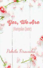 YES, WE ARE by PahilaFiravaka