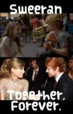 Sweeran:  Together, Forever. by swiftieandco