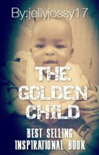 THE GOLDEN CHILD by jellyjossy17