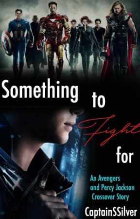 Something to Fight For (Percy Jackson and the Avengers Crossover) by CaptainSSilver