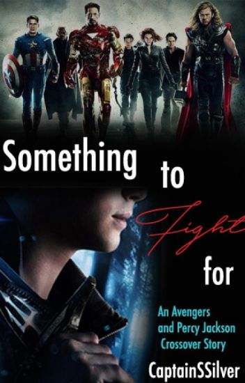 Something to Fight For (Percy Jackson and the Avengers Crossover)