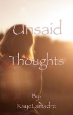 U N S A I D Thoughts by snowberryexo